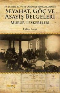 19. yy'den 20. yy'ye Osmanlı Topraklarında Seyahat, Göç ve Asayiş Belgeleri