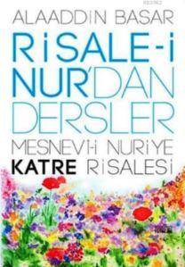 Risale-İ Nur'dan Dersler - Mesnevi-İ Nuriye Katre Risalesi
