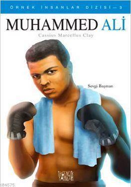 Örnek İnsanlar Dizisi-3: Muhammed Ali