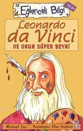 Leonardo Da Vinci ve Onun Süper Beyni; Eglenceli Bilim, +10 Yas