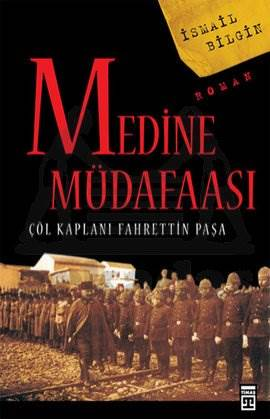Medine Müdafaası Çöl Kaplanı Fahrettin Paşa