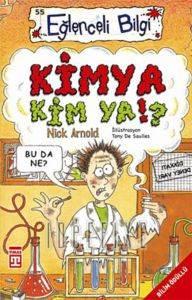 Eğlenceli Bilgi 55-Kimya Kim Ya?