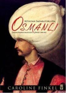 Rüyadan İmparatorluğa Osmanlı
