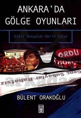 Ankara'da Gölge Oyunları - Gizli Dosyalar