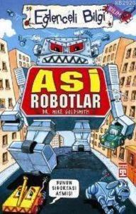 Eğlenceli Bilgi 59-Asi Robotlar