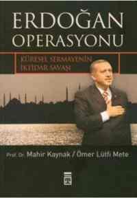 Erdoğan Operasyonu - Küresel sermayenin İktidar Savaşı