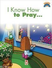 Dua Etmeyi Biliyorum (I Know How To Pray)