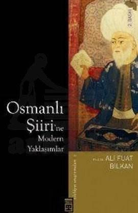 Osmanlı Şiirine Modern Yaklaşımlar (Timaş)