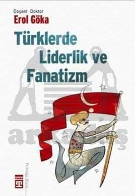 Türklerde Liderlik ve Fanatizm