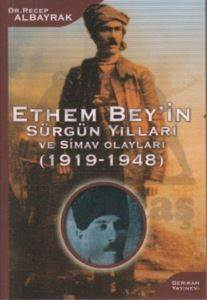 Ethem Bey'in Sürgün Yılları ve Simav Olayları (1919-1948)