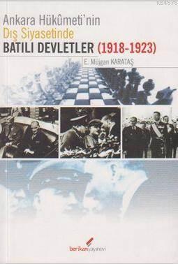 Ankara Hükümeti'nin Dış Siyasetinde Batılı Devletler; (1918-1923)
