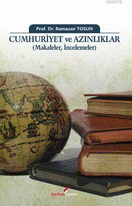 Cumhuriyet Ve Azınlıklar (Makaleler, İncelemeler)