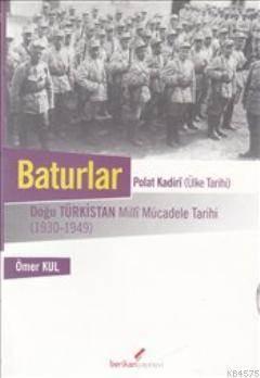 Baturlar; Doğu Türkistan Milli Mücadele Tarihi 1930-1949