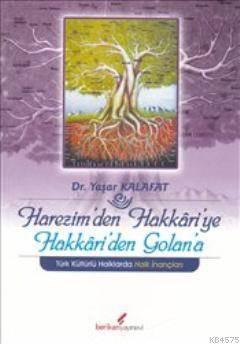 Harezim'den Hakkari'ye Hakkari'den Golan'a; Türk Kültürlü Halklarda Halk İnançları