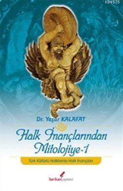 Halk İnançlarından Mitolojiye-1