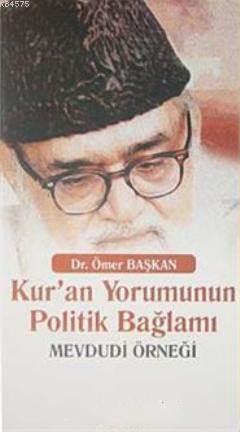 Kur'an Yorumunun Politik Bağlamı; Mevdudi Örneği