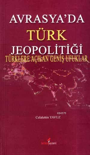 Avrasya'da Türk Jeopolitiği; Türklere Açılan Geniş Ufuklar