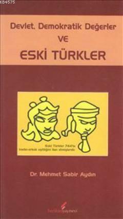 Devlet Demokratik Değerler Ve Eski Türkler