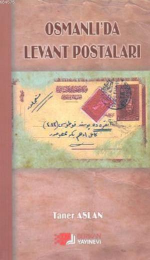 Osmanlı'da Levant Postaları