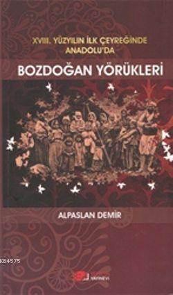 XVIII. Yüzyılın İlk Çeyreğinde Anadolu'da Bozdoğan Yörükleri