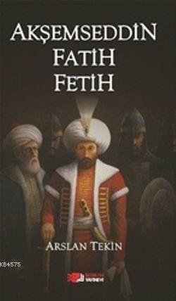 Akşemseddin Fetih Ve Fatih