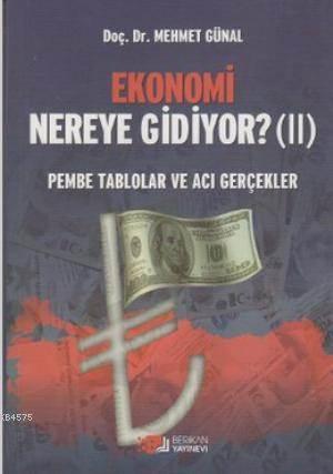 Ekonomi Nereye Gidiyor? (2); Pembe Tablolar Ve Acı Gerçekler