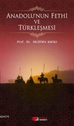Anadolu'nun Fethi Ve Türkleşmesi