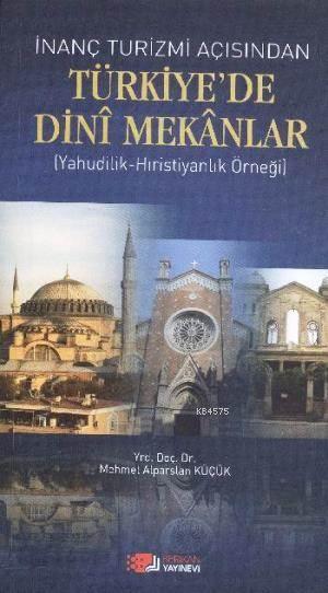 İnanç Turizmi Açısından Türkiye'de Dini Mekanlar; Yahudilik - Hristiyanlık Örneği