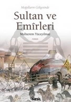 Moğolların Gölgesinde Sultan ve Emirleri