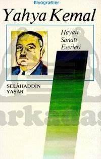 Yahya Kemal Hayatı / Sanatı / Eserleri