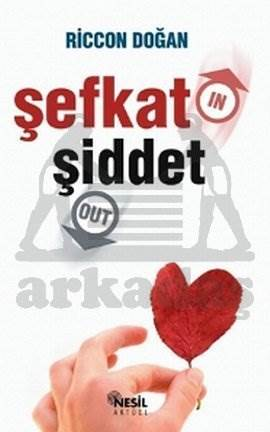Şefkat In Şiddet Out