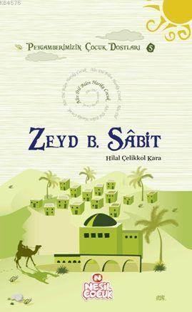 Zeyd Bin Sabit (R.A.); Peygamberimizin Çocuk Dostları 5