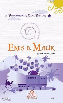 Enes Bin Malik (R.A.); Peygamberimize Hizmet Eden Çocuk