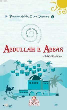 Abdullah Bin Abbas (R.A.); Peygamberimizin Çocuk Dostları 2