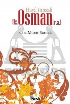 Haya Timsali Hz. Osman (r.a.)