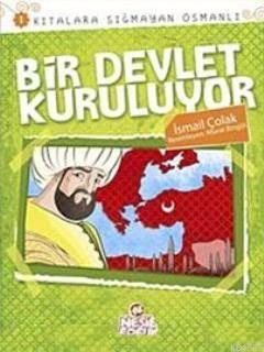 Bir Devlet Kuruluyor; Kıtalara Sığmayan Osmanlı 1