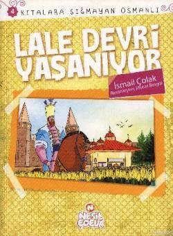 Lale Devri Yaşanıyor; Kıtalara Sığmayan Osmanlı 4