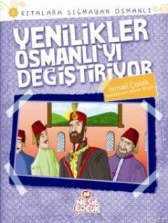 Yenilikler Osmanlı'yı Değiştiriyor; Kıtalara Sığmayan Osmanlı 5