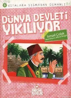 Dünya Devleti Yıkılıyor; Kıtalara Sığmayan Osmanlı 6