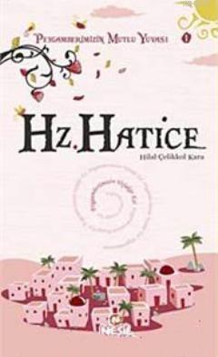Hz. Hatice; Peygamberimizin Mutlu Yuvası 1