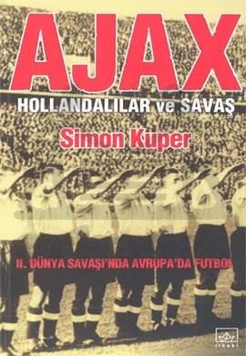 Ajax: Hollandalılar ve Savaş