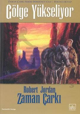 04 - Zaman Çarkı Serisi 1. Kitap: Gölge Yükseliyor