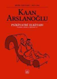 Psikiyatri El Kitabı (Sorunlular, Yakınları ve İlgilenenler İçin)