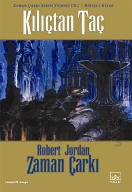 07 - Zaman Çarkı Serisi 1. Kitap: Kılıçtan Taç