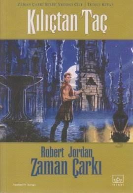 07 - Zaman Çarkı Serisi 2. Kitap: Kılıçtan Taç