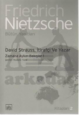 David Strauss, İtirafçı ve Yazar: Zamana Aykırı Bakışlar 1