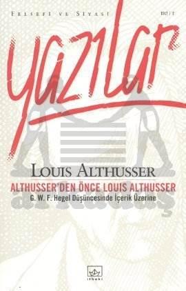 Althusser'den Önce Louis Althusser: Felsefi ve Siyasi Yazılar II