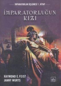İmparatorluğun Kızı: İmparatorluk Üçlemesi 1. Kitap