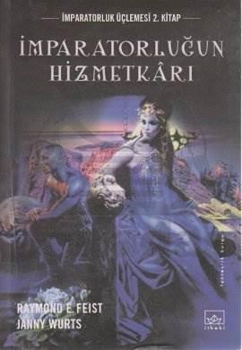 İmparatorluğun Hizmetkarı: İmparatorluk Üçlemesi 2. Kitap
