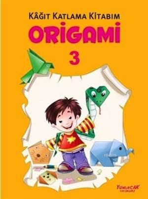 Origami 3; Kağıt Katlama Kitabım